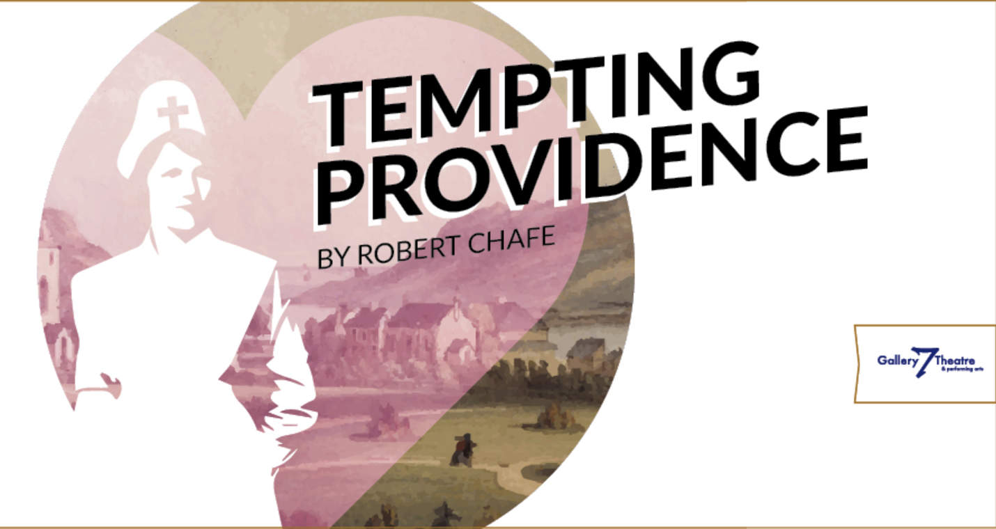 Gallery 7 Theatre Holds Auditions for Inspiring Canadian Play, Tempting Providence